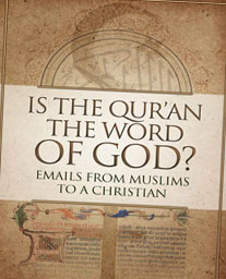 cover for the book: Is the Quran the Word of God? Emails from Muslims to a Christian