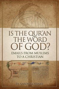 Book cover for Is the Quran the Word of God? Emails from Muslims to a Christian